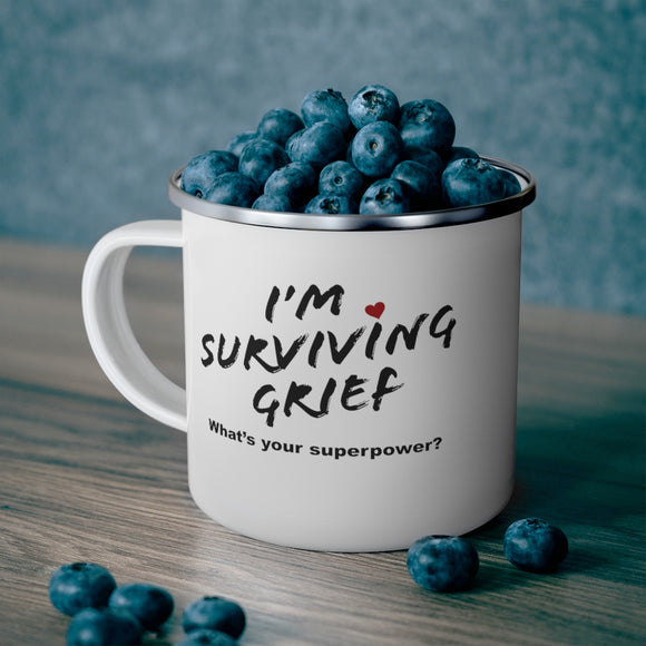 I'm surviving grief. What's your superpower? Enamel Camping Mug
