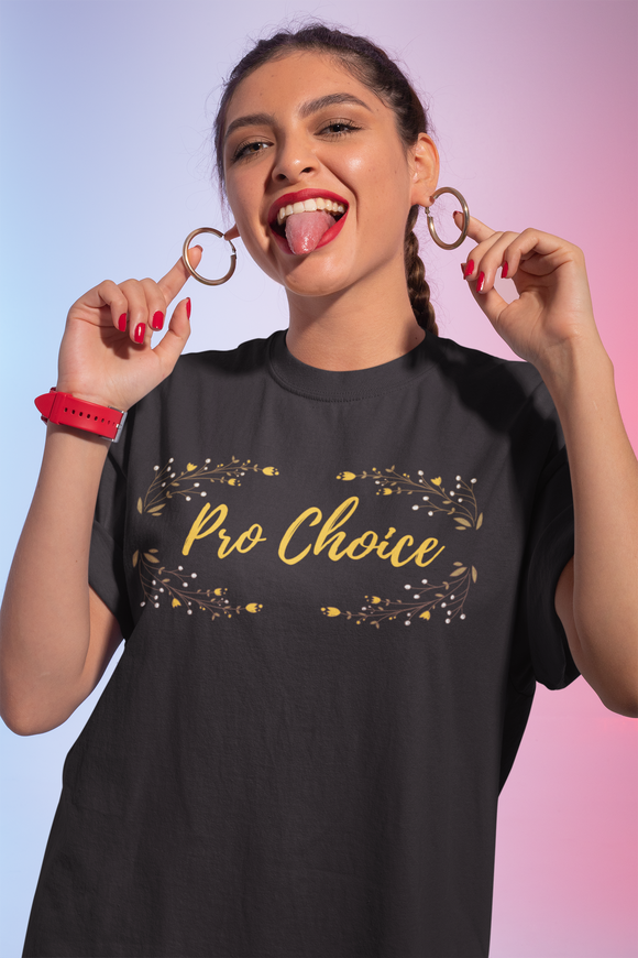 Pro Choice Women's tee shirt