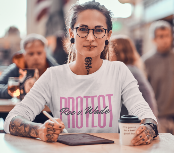 Protect Roe v Wade Long Sleeve Tee