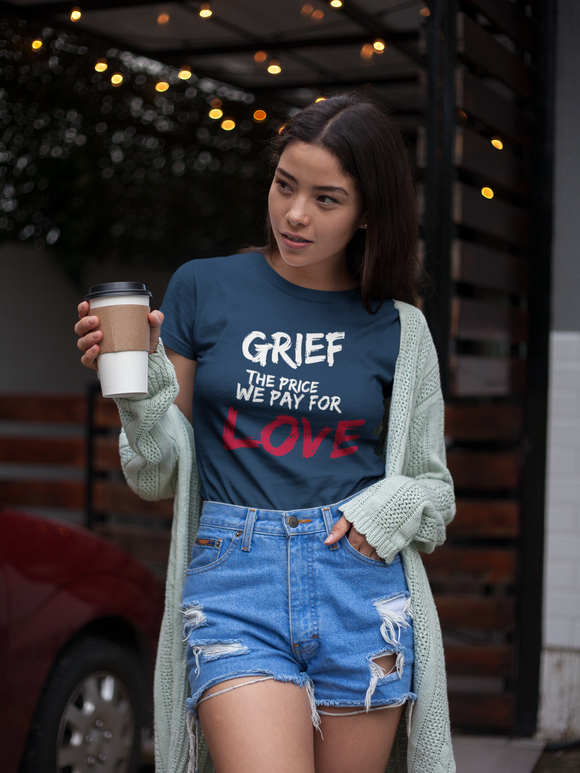Grief the price we pay for love Unisex organic cotton tee shirt