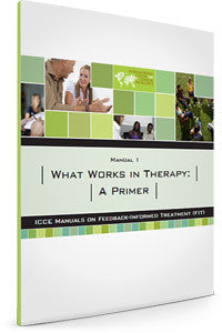FIT Manual 1 - What works in therapy, A Primer
