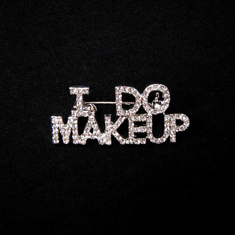 I Do Makeup Pin