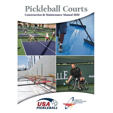 Pickleball Courts: A Construction & Maintenance Manual