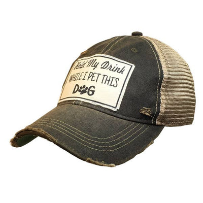 Hold My Drink While I Pet This Dog Distressed Trucker Cap
