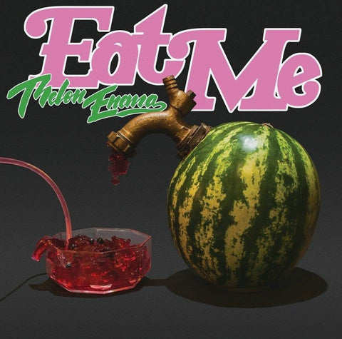 Eat Me - Melon Enema