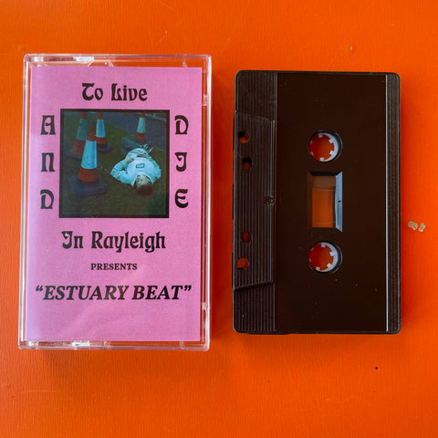 To Live & Die In Rayleigh - Estuary Beat (Cassette)