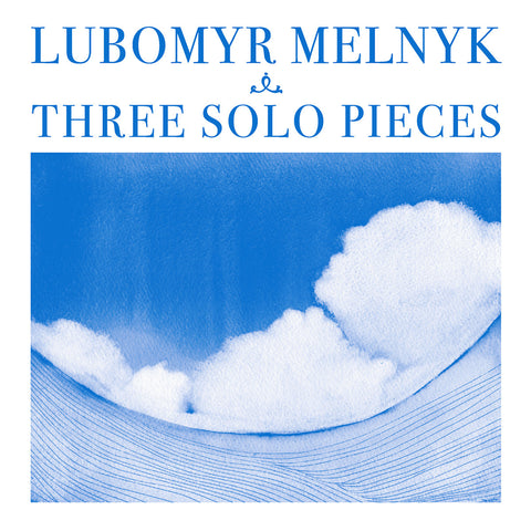 Lubomyr Melnyk - Three Solo Pieces - Hot Salvation
