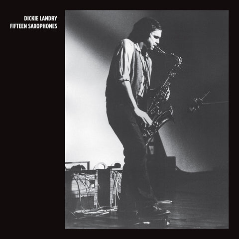 Dickie Landry - Fifteen Saxophones - Hot Salvation