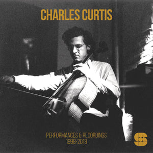 Charles Curtis - Performances & Recordings 1998-2018