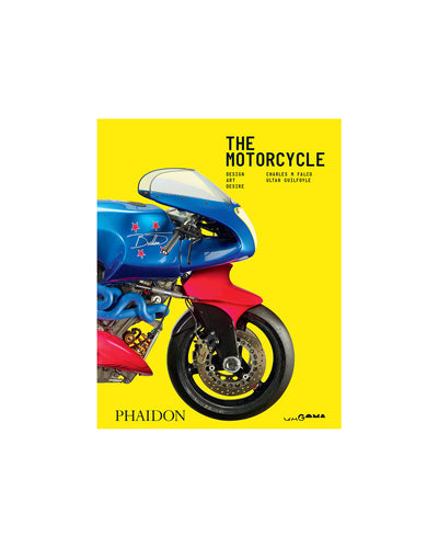 The Motorcycle: Desire, Art, Design - Charles M Falco, Ultan Guilfoyle
