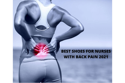 BEST SHOES FOR NURSES WITH BACK PAIN