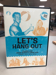 Let's Hang Out - July 2019 DVD
