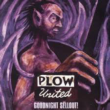 Plow United - Goodnight, Sellout! LP