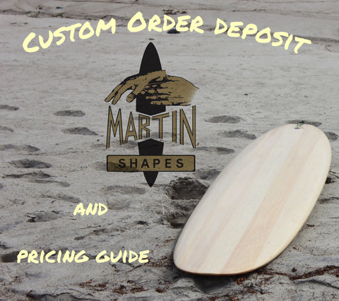Deposit to place an order for surfboard and pricing schedule below for all models.
