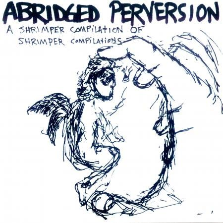 V/A - Abridged Perversion CD (Mountain Goats, Sentridoh, Regrigerator, Diskothi-Q & More!)