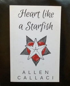 Allen Callaci - Heart Like A Starfish Book (Memoir From Refrigerator Lead Singer)