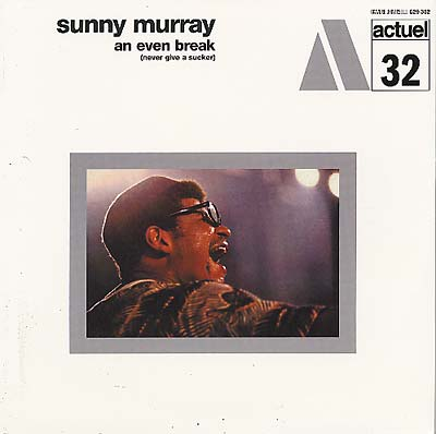 Sunny Murray - An Even Break (Never Give A Sucker) LP