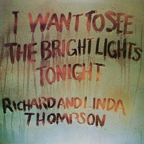 Richard & Linda Thompson - I Want To See The Bright Lights Tonight LP