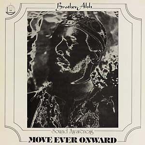 Brother Ah - Move Ever Onward LP