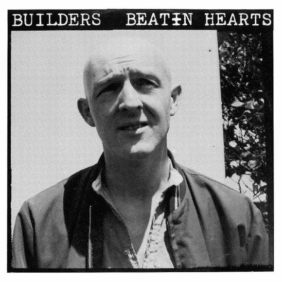 Builders - Beatin Hearts LP