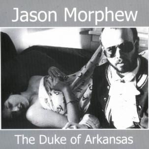 Jason Morphew - The Duke Of Arkansas CD
