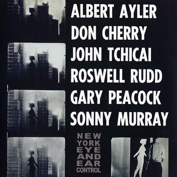 Albert Ayler / Don Cherry / John Tchicai / Roswell Rudd / Gary Peacock / Sunny Murray - New York Eye And Ear Control LP