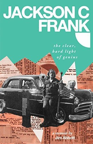 Jackson C. Frank: The Clear Light Of Genius Book By Jim Abbott