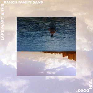 Lake Mary & The Ranch Family Band - Sun Dogs LP
