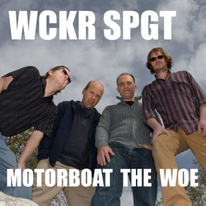 Wckr Spgt - Motorboat The Woe CD