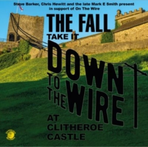 Fall - Take It Down To The Wire At Clitheroe Castle LP (Live 1985)