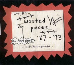 Sentridoh - Lou B's Wasted Pieces '87-'93 Cassette