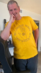 Pat modeling our Be Careful What You Witch For T Shirt by Candle Cross Coven