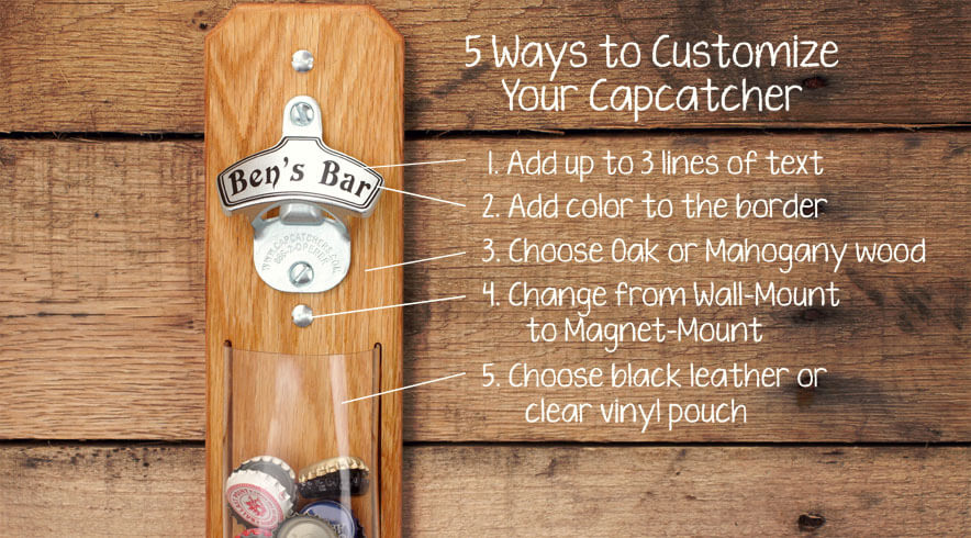 Customize your Capcatcher