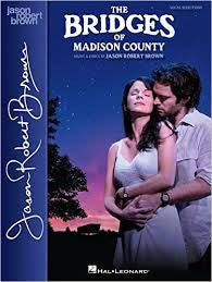 The Bridges of Madison County Vocal Selections