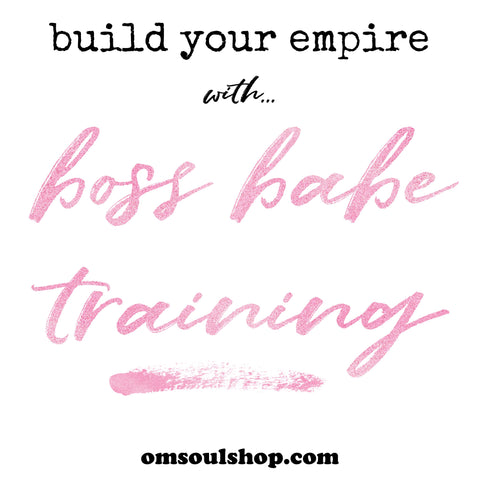 OM Soul Boss Babe Training