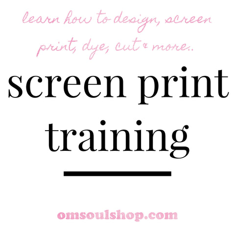 OM Soul Screen Printing Training