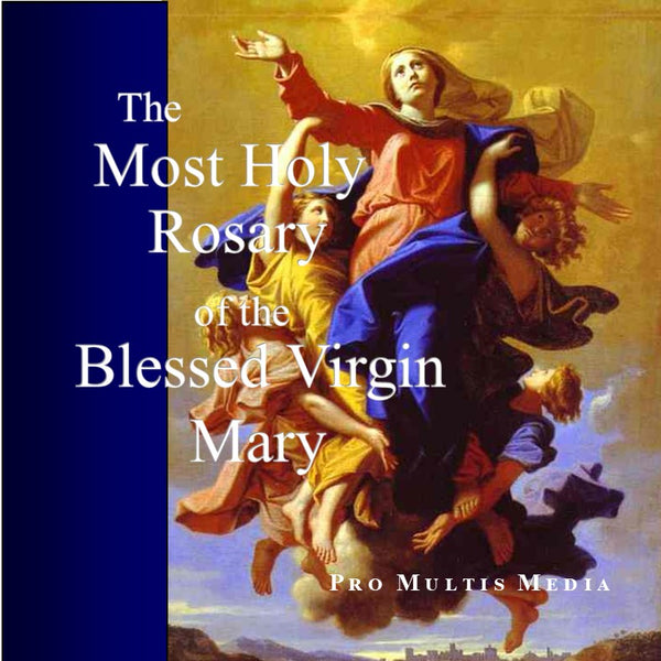 The Most Holy Rosary of the Blessed Virgin Mary (CD)