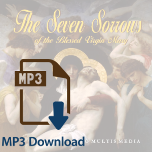 Seven Sorrows of the Blessed Virgin Mary (MP3)
