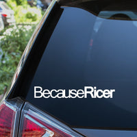 Because Ricer Car Sticker Decal