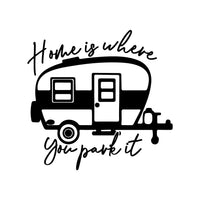 Home Is Where You Park it  Caravan Decal