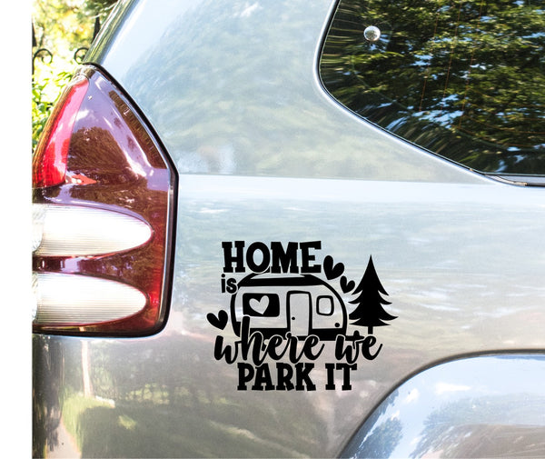 Home Is Where We Park It Car Decal