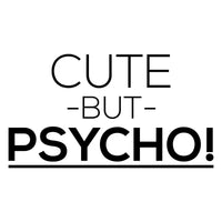 Cute But Psycho Car Sticker
