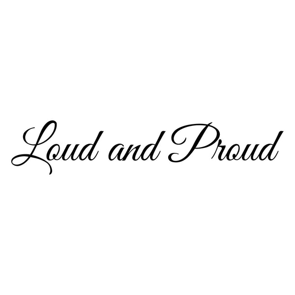 Loud and Proud Car Sticker