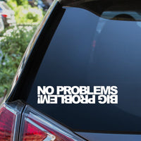 No Problems Big Problem Car Sticker
