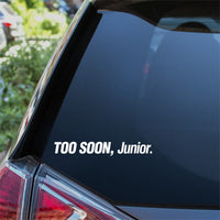 Too Soon Junior Car Sticker