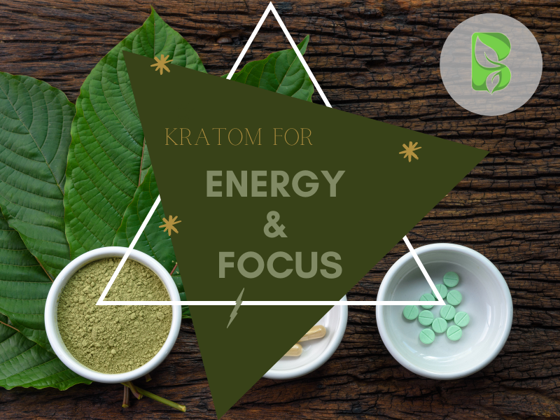 Kratom For Focus and energy
