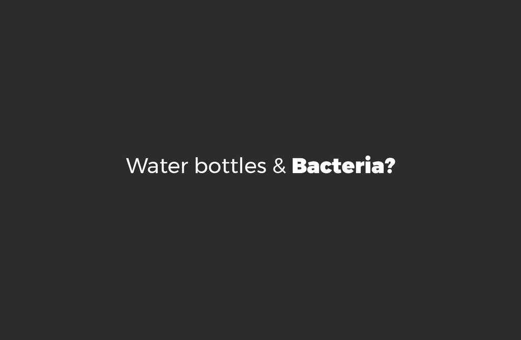 the truth behind water bottle and bacteria