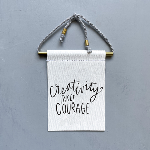 Creativity Takes Courage Brass and String Hanging Banner