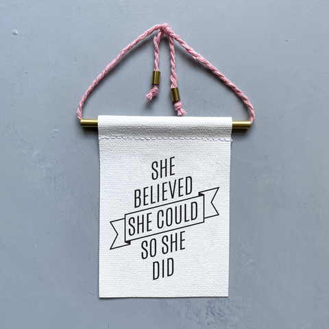 She Believed She Could So She Did Brass and String Hanging Banner