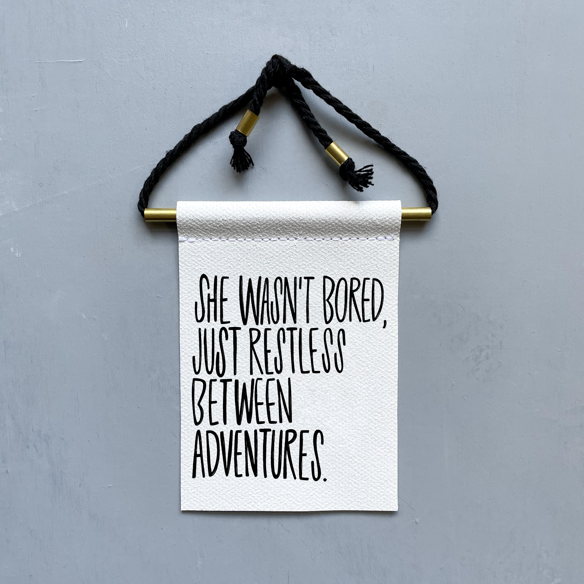 She Wasn't Bored, Just Restless Between Adventures Brass and String Hanging Banner